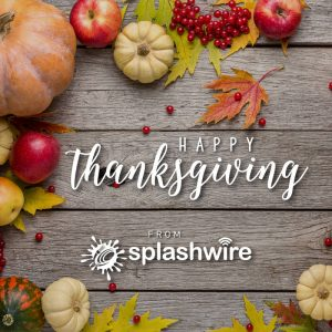 Happy Thanksgiving from Splashwire!